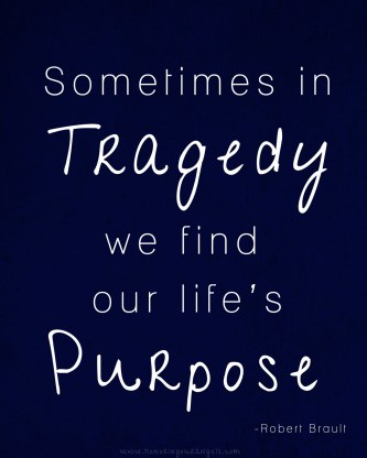sometimes-in-tragedy-we-find-our-lifes-purpose-angels-quote